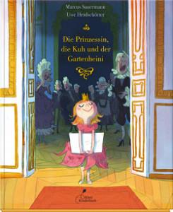 """Bilderbuch """"Die Prinzessin, die Kuh und der Gartenheini"""""""
