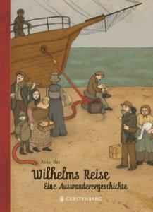 """Amerika ruft: Sach-Bilderbuch """"Wilhelms Reise - eine Auswanderergeschichte"""""""