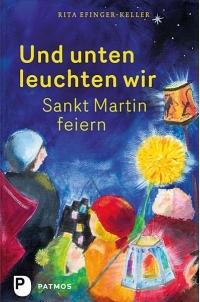 Mit Kindern Sankt Martin feiern - Geschichten, Basteltipps, Ideen