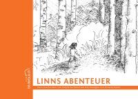 """""""Linns Abenteuer"""" Ein Bilderbuch vom Verlaufen und nach Hause finden"""