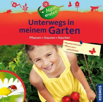 Unterwegs in meinem Garten - Kindersachbuch