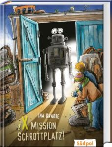 Kinderbuch Mission Schrottplatz aus dem Südpol Verlag