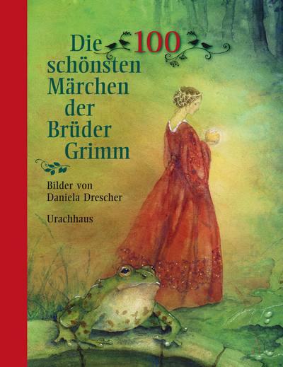 100 schönsten Märchen der Brüder Grimm