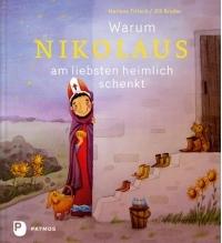 Warum Nikolaus am liebsten heimlich schenkt - Bilderbuch ohne Weihnachten