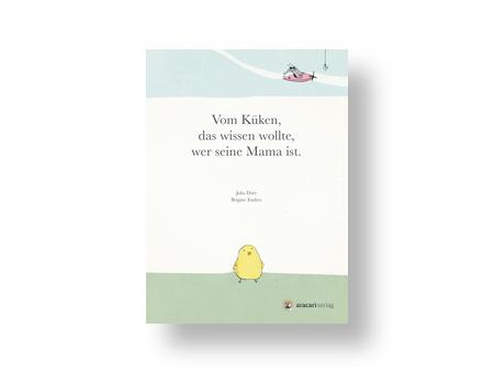 Bilderbuch Vom Küken, das wissen wollte, wer seine Mama ist