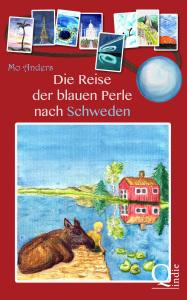 Mo Anders - Die Reise der blauen Perle nach Schweden - Kinderbuch