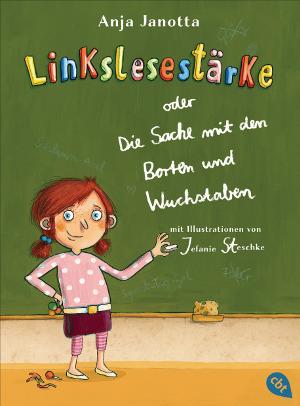 Kinderbuch zum Thema Rechtschreibschwäche: Linkslesestärke