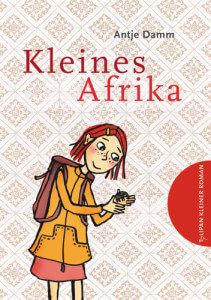 Kleiner Roman für Kinder: Kleines Afrika von Antje Damm
