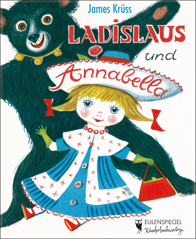 Die Puppe Annabella und der Bär Ladislaus - Weihnachtsklassiker von James Krüss