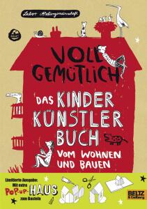 Voll gemütlich - Kinder Künstler Buch vom Wohnen und Bauen