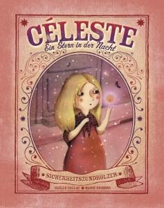 Celeste - Das Märchen vom Mädchen mit den Schwefelhäözern aus Sicht des letzten Streichholz