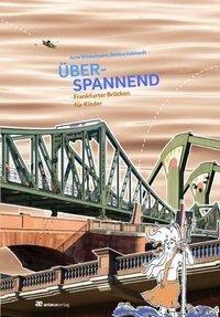 Sachbuch für Kinder: Frankfurter Brücken