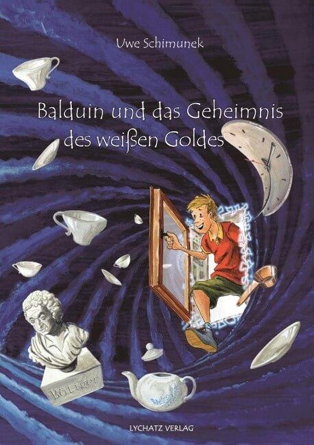 Kinderbuch Porzellan Entdeckung: Balduin und Geheimnis des weißen Goldes