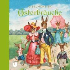 Die schönsten Osterbräuche - Buch mit nostalgischen Bildern