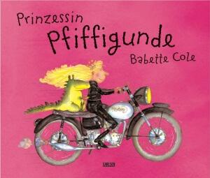 Bilderbuch Prinzessin Pfiffigunde auf Motorrad