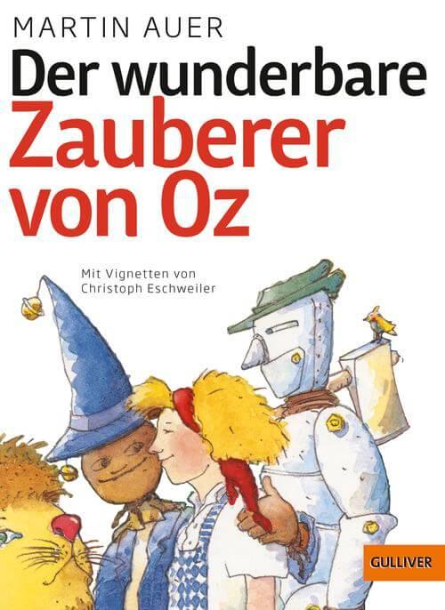 Der wudnerbare Zauberer von Oz: Nacherzählung von Martin Auer. Kinderbuch-Klassiker zum Vorlesen