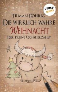 Die wirklich wahre Weihnacht Der kleine Ochse erzählt. Kinderbuch