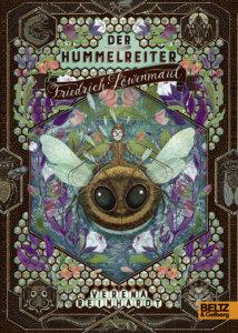 Der Hummelreiter Friedrich Löwenmaul. Kinderbuch. Fantasy