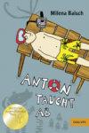 Kinderbuch - Anton taucht ab - Milena Baisch