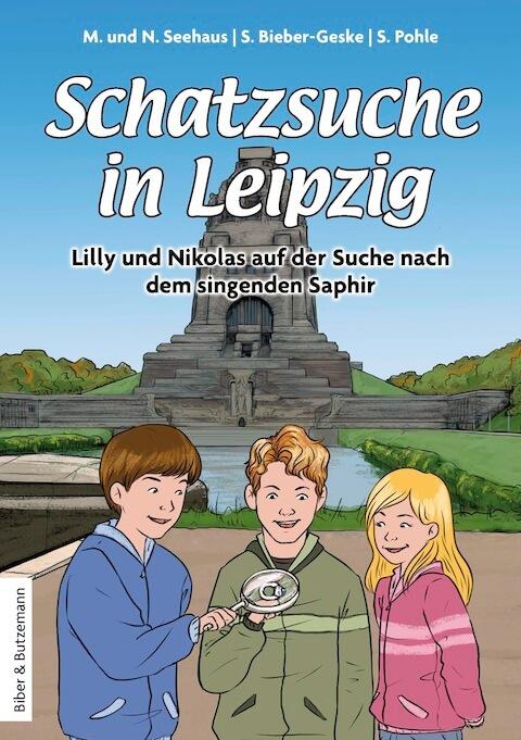 Kinderbuch: Schatzsuche in Leipzig - Lilly und Nikolas auf der Suche nach dem singenden Saphir