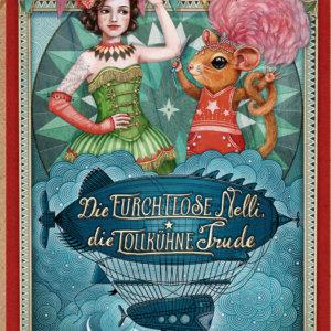 Kinderbuch: Die furchtlose Nelli, die tollkühne Trude und der geheimnisvolle Nachtflieger
