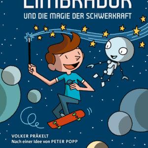 LIMBRADUR UND DIE MAGIE DER SCHWERKRAFT. Kinderbuch über Physik und Albert Einstein