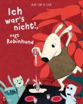 Bilderbuch Ich wars nicht sagt Robinhund