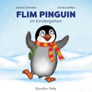 Flim Pinguin im Kindergarten. Ein bedürfnisorientiertes Bilderbuch für Kindergarten-Neulinge