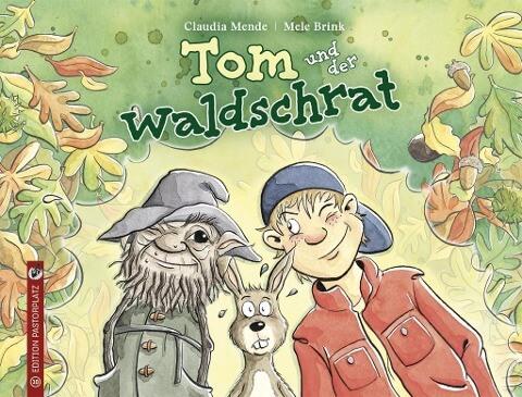 Tom und der Waldschrat Band 1