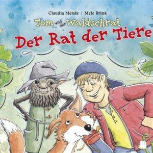 Tom und der Waldschrat - Band 2. Der Rat der Tiere. Kinderbuch.