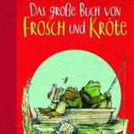 Das große Buch von Frosch und Kröte – Vorlese-Klassiker