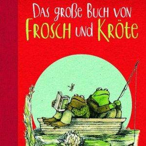 Arnold Lobel Das große Buch von Frosch und Kröte