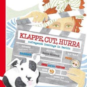 Sachbuch über Film für Kinder: Klappe, Cut, Hurra – Aufregende Drehtage in Berlin