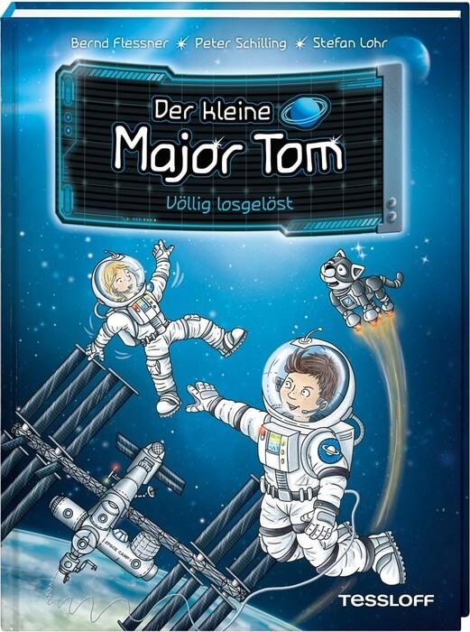 Kinderbuch nach einer Idee von Peter Schilling: Der kleine Major Tom. Band 1: Völlig losgelöst