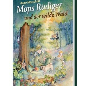 Vorlesbuch zum Thema Wald: Bodo Marschall - Mops Rüdiger und der wilde Wald