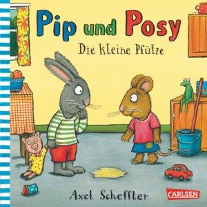 Pappbilderbuch Pip und Posy von Axel Scheffler