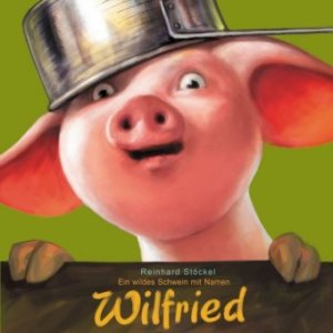 Kinderbuch: Ein wildes Schwein namens Wildfried