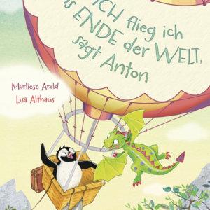 Kinderbuch über die Freundschaft zwischen Antom, dem Pinguin und Zora, dem Drachen