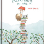 Warum lesen schöner ist als fliegen: der höchste Bücherberg der Welt