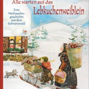 Weihnachten früher im Schwarzwald: Lebkuchenweiblein