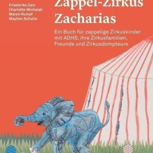 Ein Buch für zappelige Zirkuskinder mit ADHS, ihre Zirkusfamilien, Freunde und Zirkusdompteure
