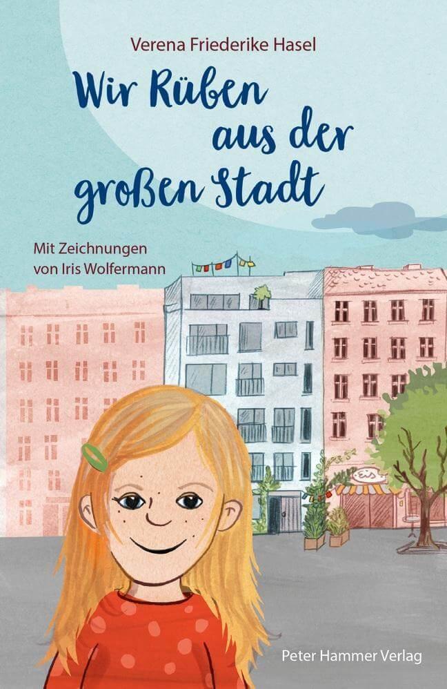 Wir Rüben aus der großen Stadt - Kinderbuch über das Leben in einer sekbst gewählten Großfamilie in einer Großstadt