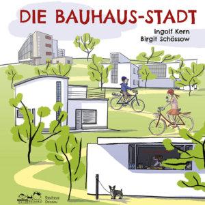 Bauhaus für Kidner erklärt: Die Bauhaus Stadt Dessau