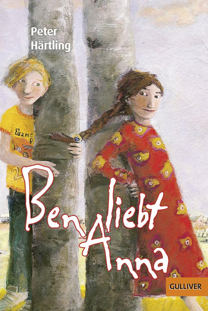 Ben liebt Anna. Buch-Cover des Romans für Kinder von Peter Härtling.