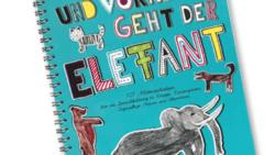 Und vorne geht der Elefant: 101 Mitmachideen für die Sprachbildung in Krippe, KIndergarten, Tagespflege, Praxis und Elternhaus