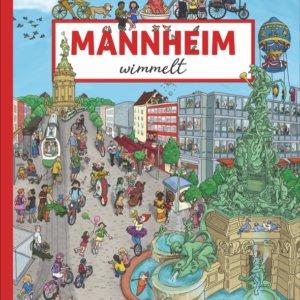 Mannheim Wimmelt. Wimmelbilderbuch von Kimberly Hoffman