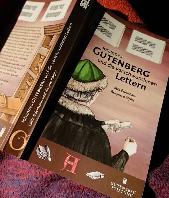 Regine Kölpin/Gitta Edelmann - Johannes Gutenberg und die verschwundenen Lettern