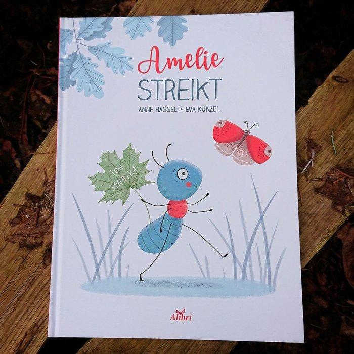Ameise Amelie hat einen Traum: Sie möchte mehr von der Welt sehen als nur ihren Ameisenhügel. Sich immer nur beeilen, Blattläuse melken, Futter sammeln und schwere Lasten tragen, das reicht ihr nicht. Also streikt Amelie, um einfach mal das tun zu können, worauf sie Lust hat. Bilderbuch. Cover.