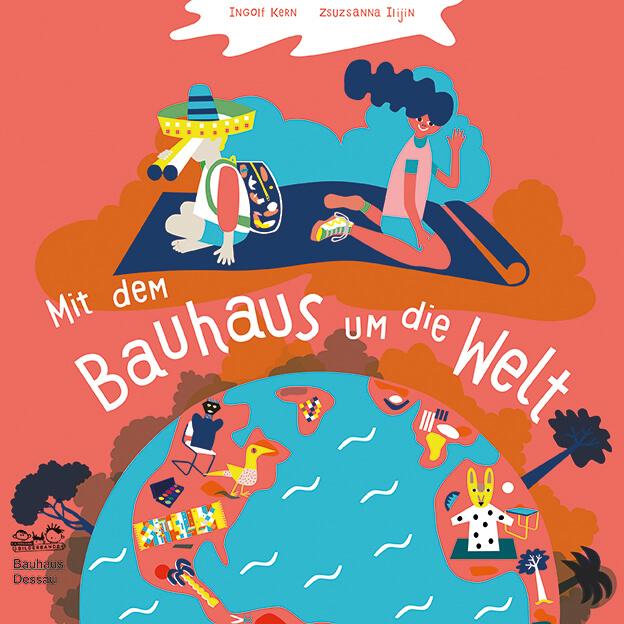 Sachbilderbuch: Mit dem Bauhaus um die Welt.