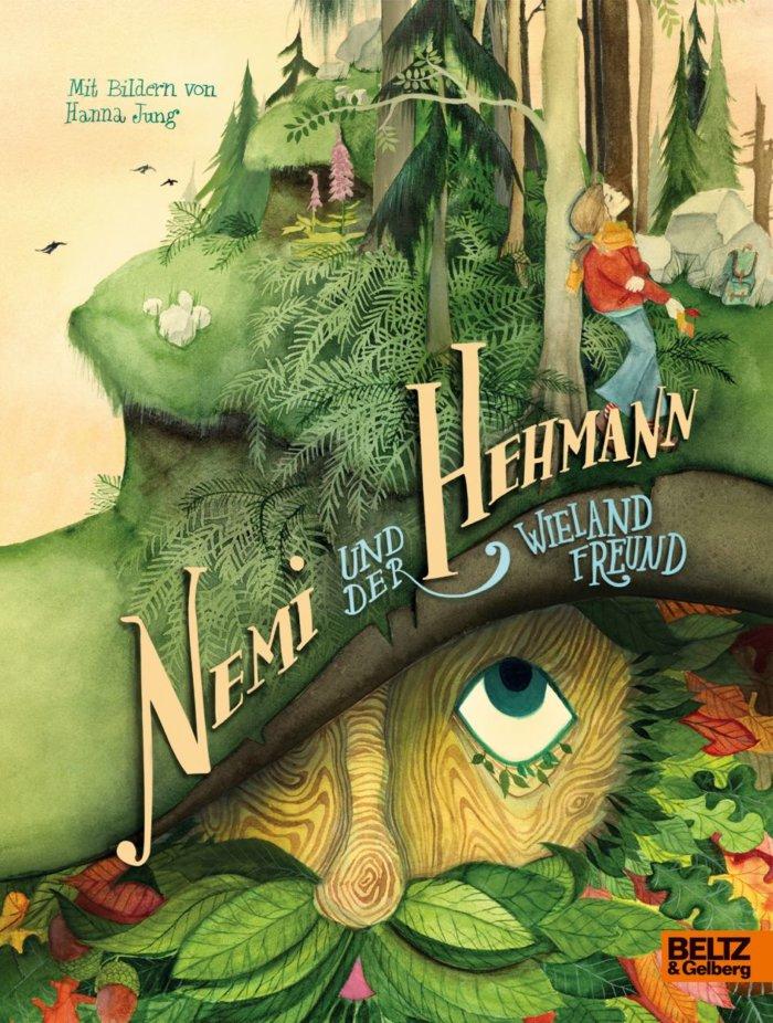 Waldliebe pur: Kinderbuch Nemi und der Hehmann von Wieland Freund